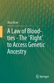 A Law of Blood-ties - The 'Right' to Access Genetic Ancestry (eBook, PDF)