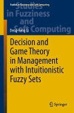 Decision and Game Theory in Management With Intuitionistic Fuzzy Sets (eBook, PDF)