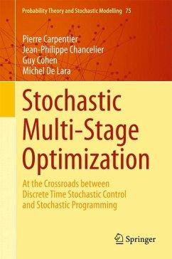 Stochastic Multi-Stage Optimization (eBook, PDF) - Carpentier, Pierre; Chancelier, Jean-Philippe; Cohen, Guy; De Lara, Michel