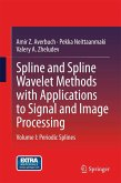 Spline and Spline Wavelet Methods with Applications to Signal and Image Processing (eBook, PDF)
