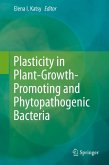 Plasticity in Plant-Growth-Promoting and Phytopathogenic Bacteria (eBook, PDF)