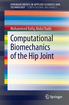 Computational Biomechanics of the Hip Joint (eBook, PDF) - Abdul Kadir, Mohammed Rafiq