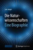 Die Naturwissenschaften: Eine Biographie (eBook, PDF)