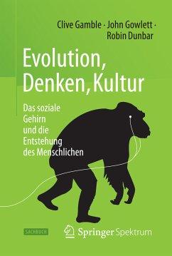 Evolution, Denken, Kultur (eBook, PDF) - Gowlett, John; Gamble, Clive; Dunbar, Robin