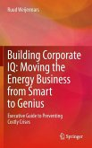 Building Corporate IQ - Moving the Energy Business from Smart to Genius (eBook, PDF)