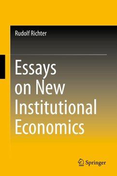 Essays on New Institutional Economics (eBook, PDF) - Richter, Rudolf