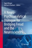 A Neuro-Psychoanalytical Dialogue for Bridging Freud and the Neurosciences (eBook, PDF)