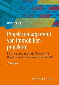 Projektmanagement von Immobilienprojekten (eBook, PDF) - Preuß, Norbert