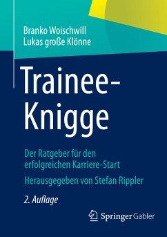 Trainee-Knigge (eBook, PDF) - Woischwill, Branko; große Klönne, Lukas