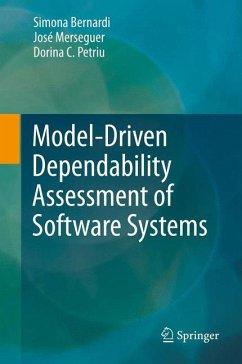 Model-Driven Dependability Assessment of Software Systems (eBook, PDF) - Bernardi, Simona; Merseguer, José; Petriu, Dorina Corina