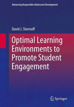 Optimal Learning Environments to Promote Student Engagement (eBook, PDF) - Shernoff, David J.