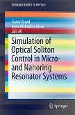 Simulation of Optical Soliton Control in Micro- and Nanoring Resonator Systems (eBook, PDF)