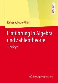 Einführung in Algebra und Zahlentheorie (eBook, PDF) - Schulze-Pillot, Rainer