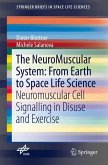 The NeuroMuscular System: From Earth to Space Life Science (eBook, PDF)