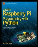 Learn Raspberry Pi Programming with Python (eBook, PDF)