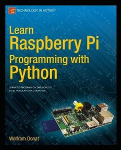 Learn Raspberry Pi Programming with Python (eBook, PDF) - Donat, Wolfram