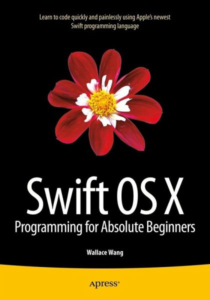 Swift Os X Programming For Absolute Beginners Ebook Pdf Von