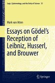 Essays on Go¨del's Reception of Leibniz, Husserl, and Brouwer (eBook, PDF)