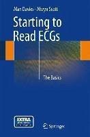 Starting to Read ECGs (eBook, PDF) - Davies, Alan; Scott, Alwyn
