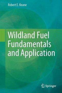 Wildland Fuel Fundamentals and Applications (eBook, PDF) - Keane, Robert E.