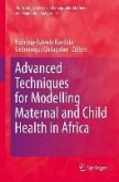 Advanced Techniques for Modelling Maternal and Child Health in Africa (eBook, PDF)