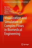 Visualization and Simulation of Complex Flows in Biomedical Engineering (eBook, PDF)