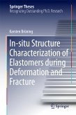 In-situ Structure Characterization of Elastomers during Deformation and Fracture (eBook, PDF)