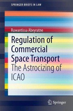 Regulation of Commercial Space Transport (eBook, PDF) - Abeyratne, Ruwantissa