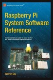 Raspberry Pi System Software Reference (eBook, PDF)