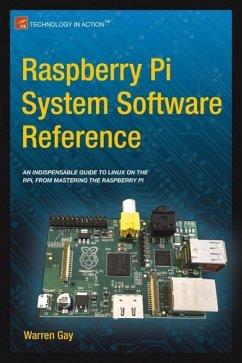 Raspberry Pi System Software Reference (eBook, PDF) - Gay, Warren