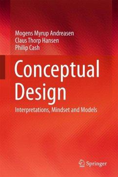 Conceptual Design (eBook, PDF) - Andreasen, Mogens Myrup; Hansen, Claus Thorp; Cash, Philip