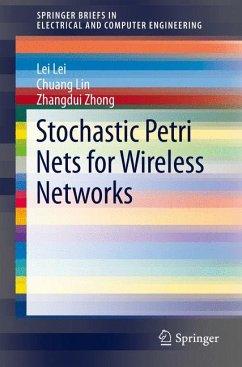 Stochastic Petri Nets for Wireless Networks (eBook, PDF) - Zhong, Zhangdui; Lin, Chuang; Lei, Lei