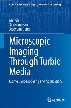 Microscopic Imaging Through Turbid Media (eBook, PDF) - Deng, Xiaoyuan; Gan, Xiaosong; Gu, Min
