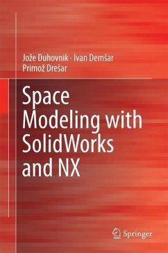Space Modeling with SolidWorks and NX (eBook, PDF) - Duhovnik, Joze; Demsar, Ivan; Dresar, Primoz