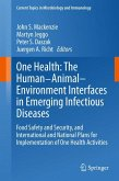 One Health: The Human-Animal-Environment Interfaces in Emerging Infectious Diseases (eBook, PDF)