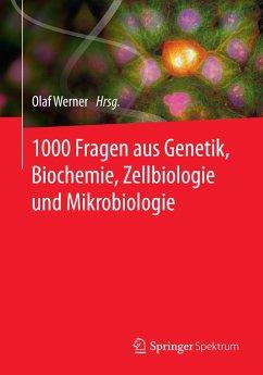 1000 Fragen aus Genetik, Biochemie, Zellbiologie und Mikrobiologie (eBook, PDF)