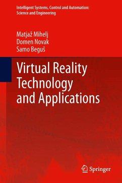 Virtual Reality Technology and Applications (eBook, PDF) - Mihelj, Matjaz; Novak, Domen; Begus, Samo