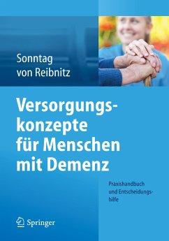 Versorgungskonzepte für Menschen mit Demenz (eBook, PDF) - Sonntag, Katja; von Reibnitz, Christine