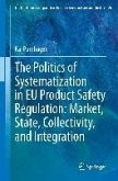 The Politics of Systematization in EU Product Safety Regulation: Market, State, Collectivity, and Integration (eBook, PDF)