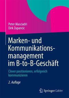 Marken- und Kommunikationsmanagement im B-to-B-Geschäft (eBook, PDF) - Masciadri, Peter; Zupancic, Dirk