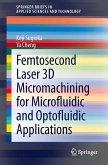 Femtosecond Laser 3D Micromachining for Microfluidic and Optofluidic Applications (eBook, PDF)