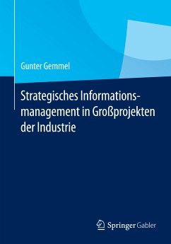 Strategisches Informationsmanagement in Großprojekten der Industrie (eBook, PDF) - Gemmel, Gunter