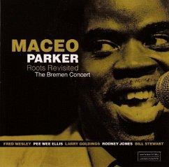 Roots Revisited-The Bremen Concert - Maceo Parker