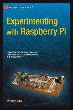 Experimenting with Raspberry Pi (eBook, PDF) - Gay, Warren