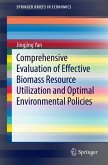 Comprehensive Evaluation of Effective Biomass Resource Utilization and Optimal Environmental Policies (eBook, PDF)