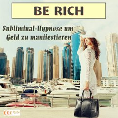 Be rich - Subliminal-Hypnose um Geld zu manifes...