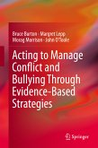 Acting to Manage Conflict and Bullying Through Evidence-Based Strategies (eBook, PDF)