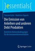 Die Emission von Anleihen und anderen Debt Produkten (eBook, PDF)