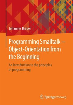 Programming Smalltalk - Object-Orientation from the Beginning (eBook, PDF) - Brauer, Johannes