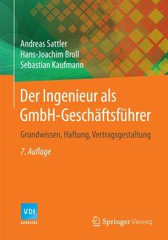 Der Ingenieur als GmbH-Geschäftsführer (eBook, PDF) - Sattler, Andreas; Broll, Hans-Joachim; Kaufmann, Sebastian